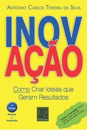 Inovaçao - Como Criar Ideias Que Geram Resultados
