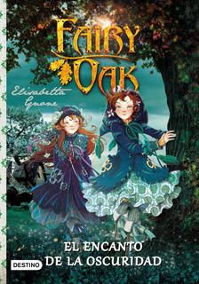 Fairy Oak. El Encanto De La Oscuridad De Elisabetta Gnone
