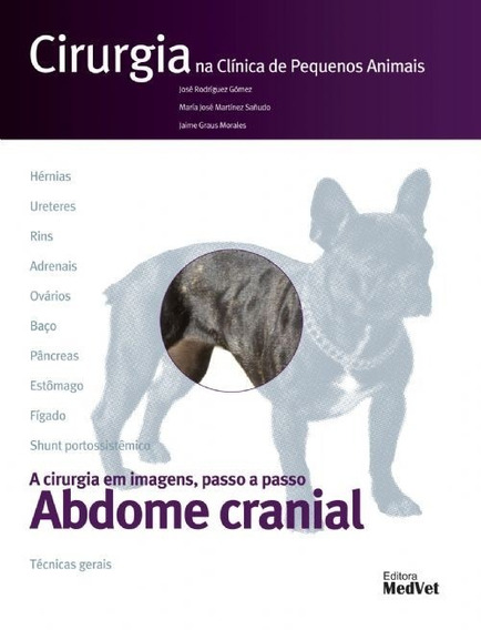 Cirurgia Na Clínica De Pequenos Animais - Abdome Cranial
