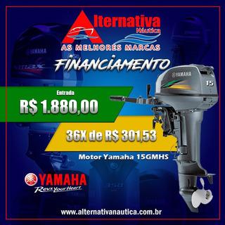Promoção Motor 15hp Yamaha Financiamento (entrada+parcelas)