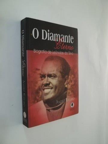 * Biografia De Leônidas Da Silva - O Diamante Eterno - Livro