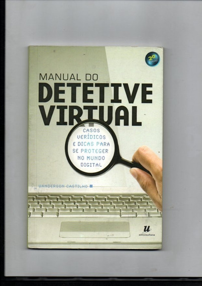 Livro Manual Do Detetive Virtual - Wanderson Castilho / 2012