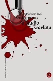 Libro : Estudio Escarlata Sherlock Holmes (biblioteca Arthur