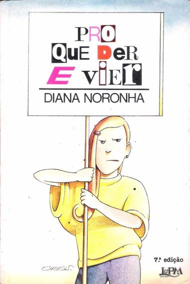 Pro Que Der E Vier - Diana Noronha