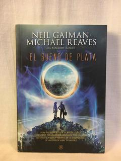 El Sueño De Plata - Neil Gaiman - Rocaeditorial