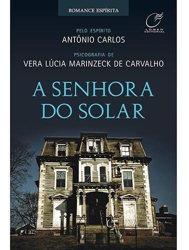 Livro A Senhora Do Solar Vera Lúcia Marinzeck Psicografado