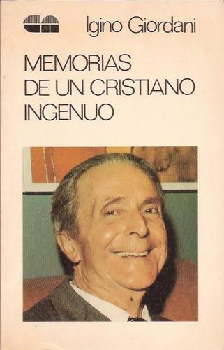 Memorias De Un Cristiano Ingenuo. Igino Giordani