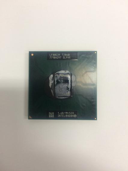 Processador Intel T2060 1.60/1m/533