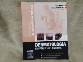 Dermatologia Em Pequenos Animais-clinica Veterinária Prática