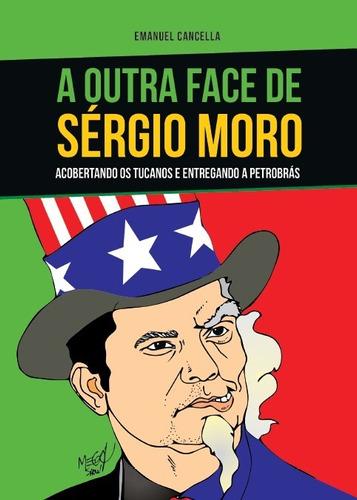 Imagem 1 de 1 de Livro A Outra Face De Sérgio Moro