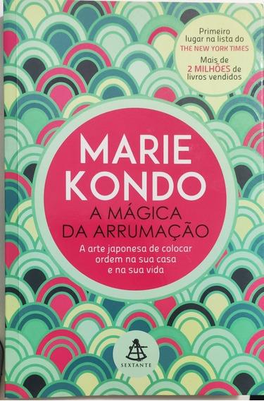Livro A Mágica Da Arrumação - Marie Kondo - Editora Sextante