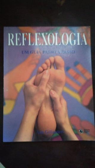 Reflexologia - Um Guia Passo A Passo - Frete Grátis