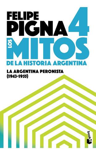 Imagen 1 de 3 de Los Mitos De La Historia Argentina 4 De Felipe Pigna- Booket