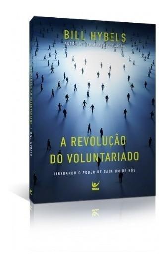 Livro Bill Hybels - A Revolução Do Voluntariado