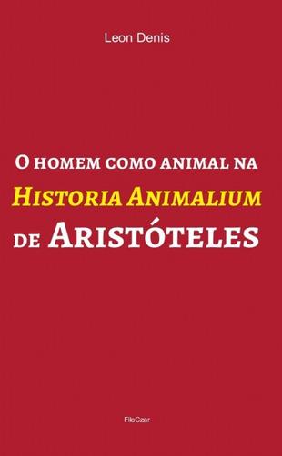 Imagem 1 de 1 de O Homem Como Animal Na História Animalium De Aristóteles