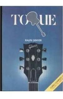 Toque - Curso Completo De Violão E Guitarra Ralph Denyer