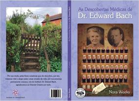 As Descobertas Médicas De Dr. Edward Bach