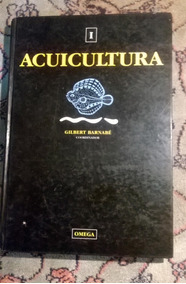 Acuicultura Vol. 1 - Gilbert Barnabe (coord)