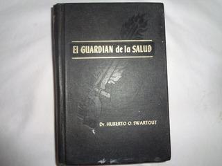 Libro El Guardian De La Salud Dr.huberto O. Swartout