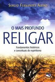 O Mais Profundo Religar Aleixo, Sergio Fernandes
