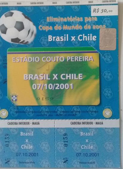 Ingresso Brasil 2x0 Chile 07/10/2001 Eliminatórias Copa 2002