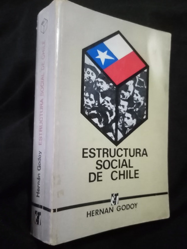 Estructura Social De Chile. Hernán Godoy. Amster, Ed. 1971