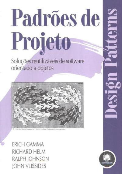 Padroes De Projeto - Solucoes Reutilizaveis De Software Or