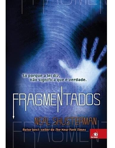 Livro Fragmentados - Neal Shusterman #