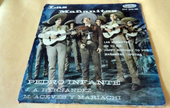 Pedro Infante - Las Mañanitas Ep 7 Pulgadas 4 Canciones