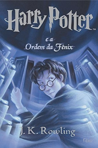 Harry Potter E A Ordem Da Fenix - Livro 5