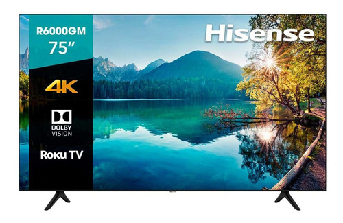 Imagen 1 de 5 de Smart Tv Hisense 75 Pulgadas 4k Ultra Hd Roku Tv 75r6000gm