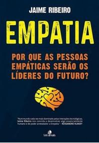 Empatia - Por Que As Pessoas Empaticas Serao Os Lideres Do