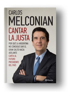 Cantar La Justa - Carlos Melconian - Ed.planeta
