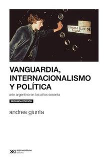 Vanguardia Internacionalismo Y Política, Giunta, Ed. Sxxi