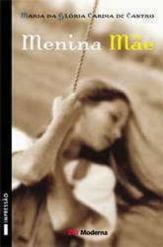 Livro Menina Mãe Maria Da Glória Cardia De Castro