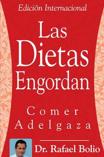 Libro Las Dietas Engordan: Comer Adelgaza *sk