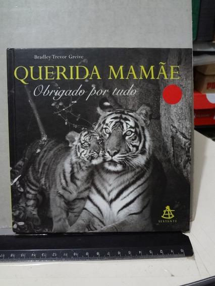 Livro Querida Mamãe, Obrigada Por Tudo - Bradley Trevor