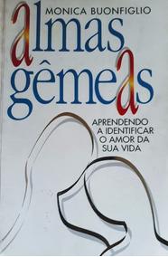 Livro Almas Gêmeas Monica Buonfiglio Ache O Amor Da Sua Vida