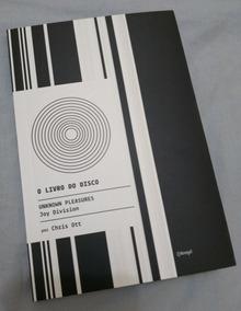 Livro Unknown Pleasures Joy Division O Livro Do Disco Chris