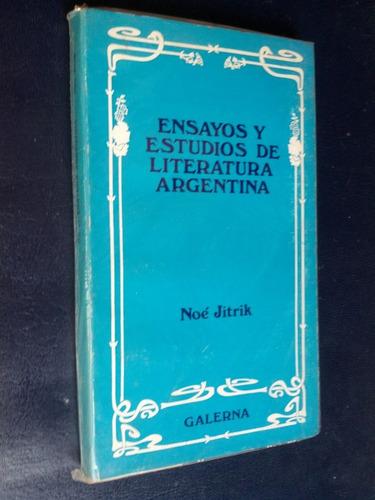 Ensayos Y Estudios De Literatura Argentina Jitrik, Noé