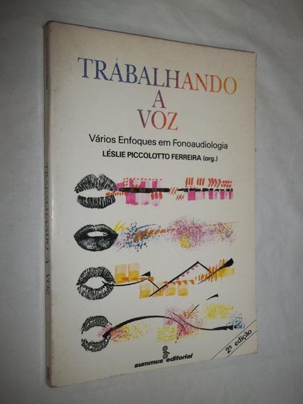 Livro Trabalhando A Voz - Fonoaudiologia - Leslie Piccolotto