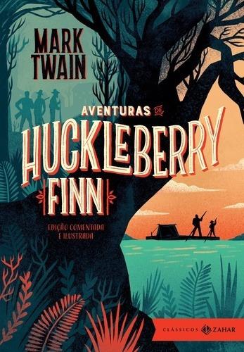 Aventuras De Huckleberry Finn - Edicao Comentada E Ilustrada