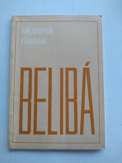 Livro - Belibá - Salvador Ferrari - Autografado