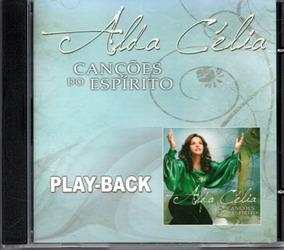 Cd Alda Célia - Canções Do Espírito - Playback