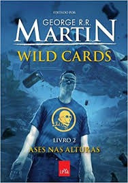 Wild Cards 2 - Ases Nas Alturas George R.r. Martin