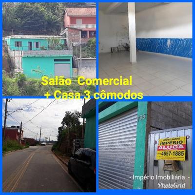 Vende Salao Comercial + Casa 3 Cômodos Com Quintal -santa Isabel-sp 110 Mil