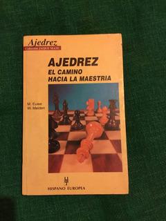 Libro Ajedrez El Camino Hacia La Maestria