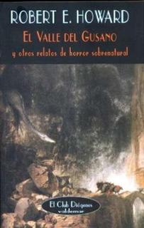 El Valle Del Gusano, Robert E. Howard, Ed. Valdemar