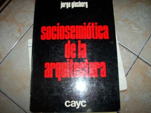 Socioseimotica De La Arquitectura - Glusberg