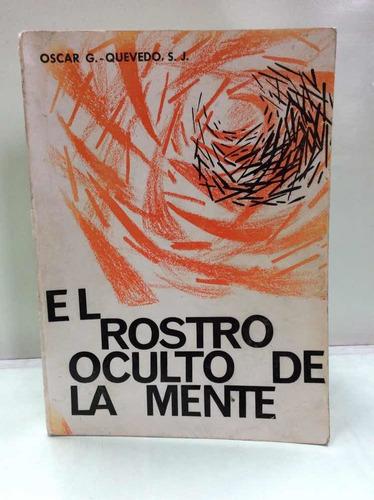 El Rostro Oculto De La Mente - Oscar Quevedo - Esotérico